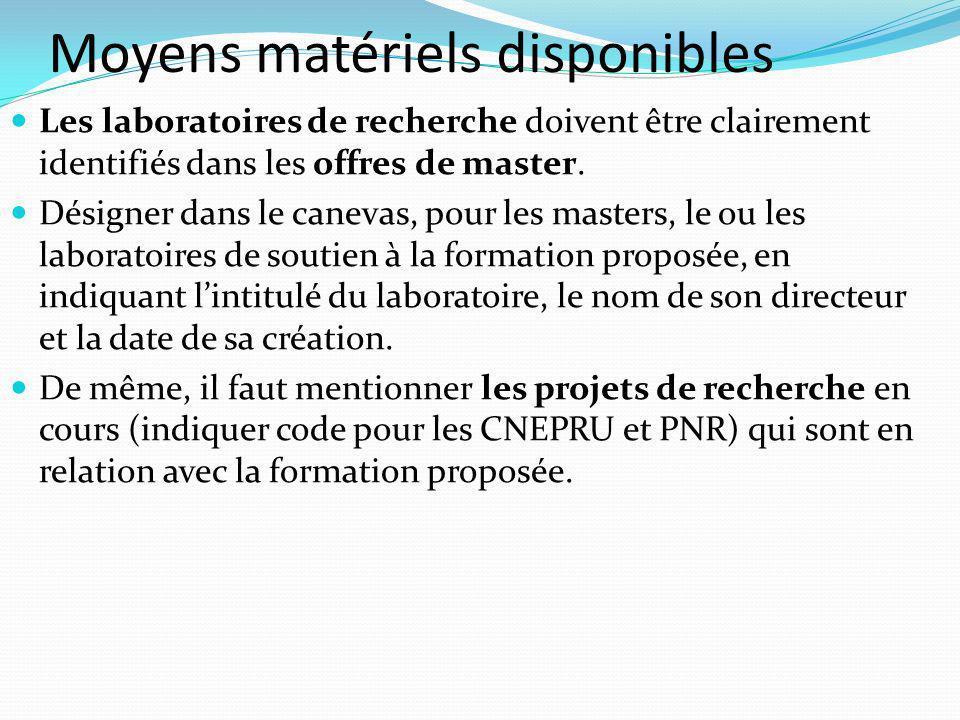 Moyens matériels disponibles Les laboratoires de recherche doivent être clairement identifiés dans les offres de master.