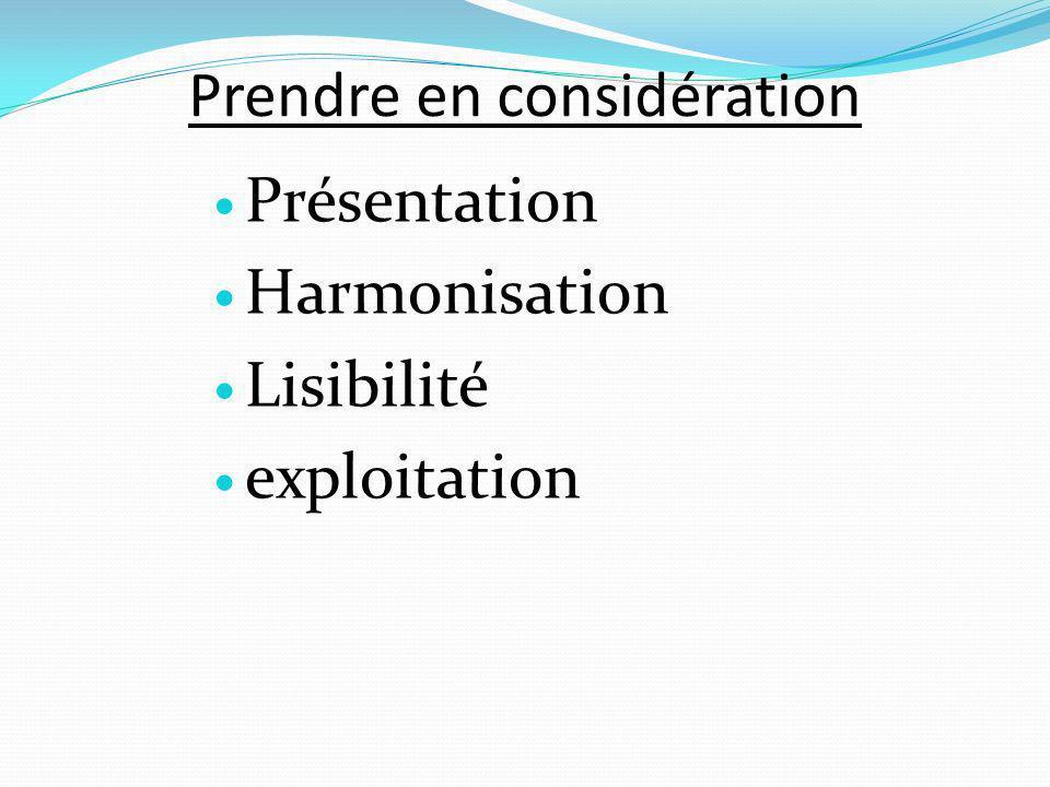 Prendre en considération Présentation Harmonisation Lisibilité exploitation