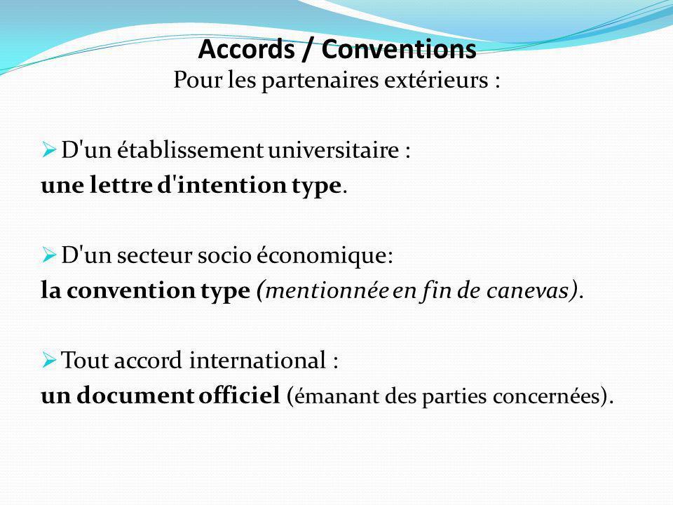 Accords / Conventions Pour les partenaires extérieurs : D un établissement universitaire : une lettre d intention type.