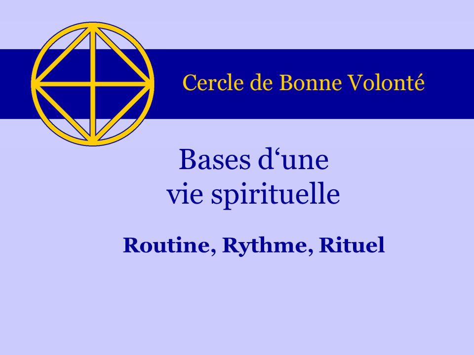 Routine, Rythme, Rituel Bases dune vie spirituelle