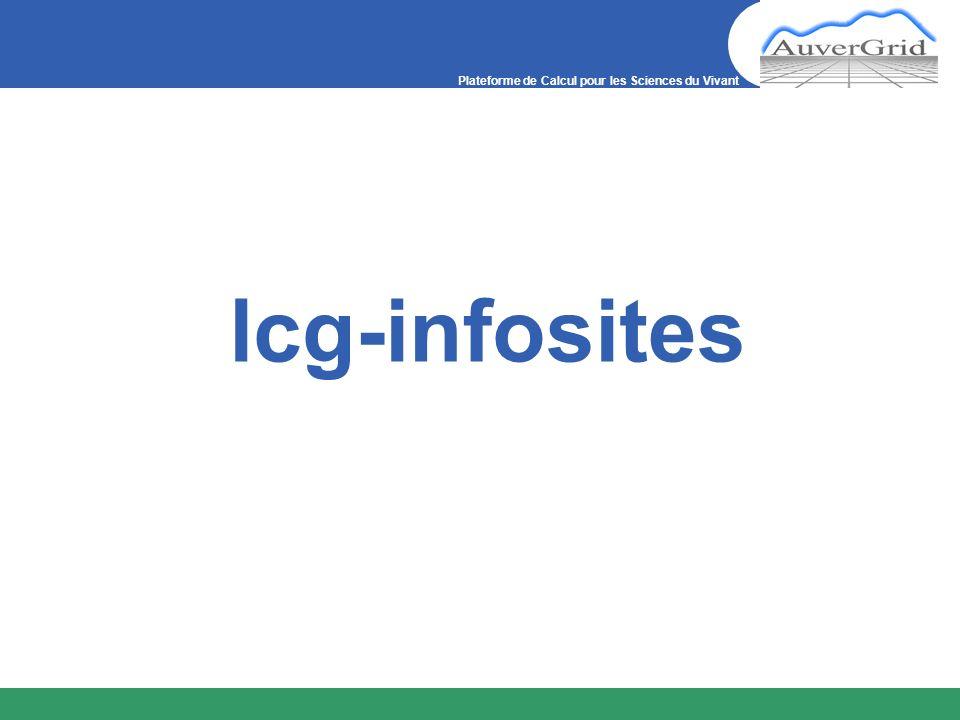 Plateforme de Calcul pour les Sciences du Vivant lcg-infosites