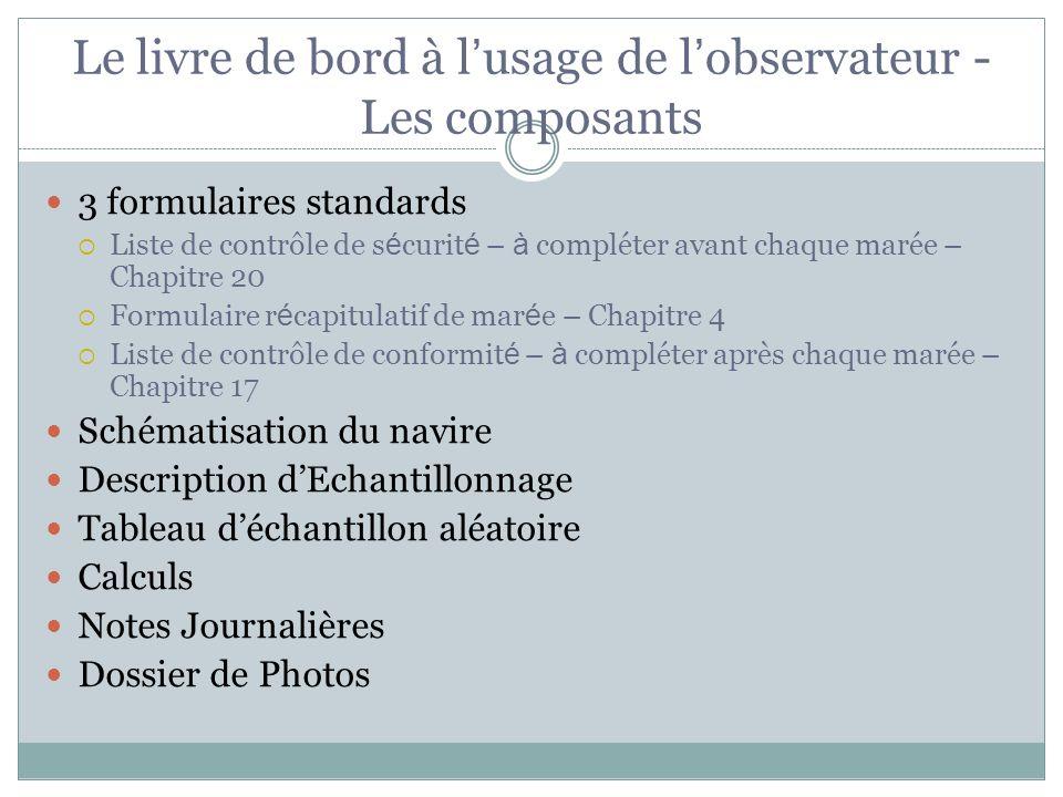 Le livre de bord à l usage de l observateur - Les composants 3 formulaires standards Liste de contrôle de s é curit é – à compléter avant chaque marée