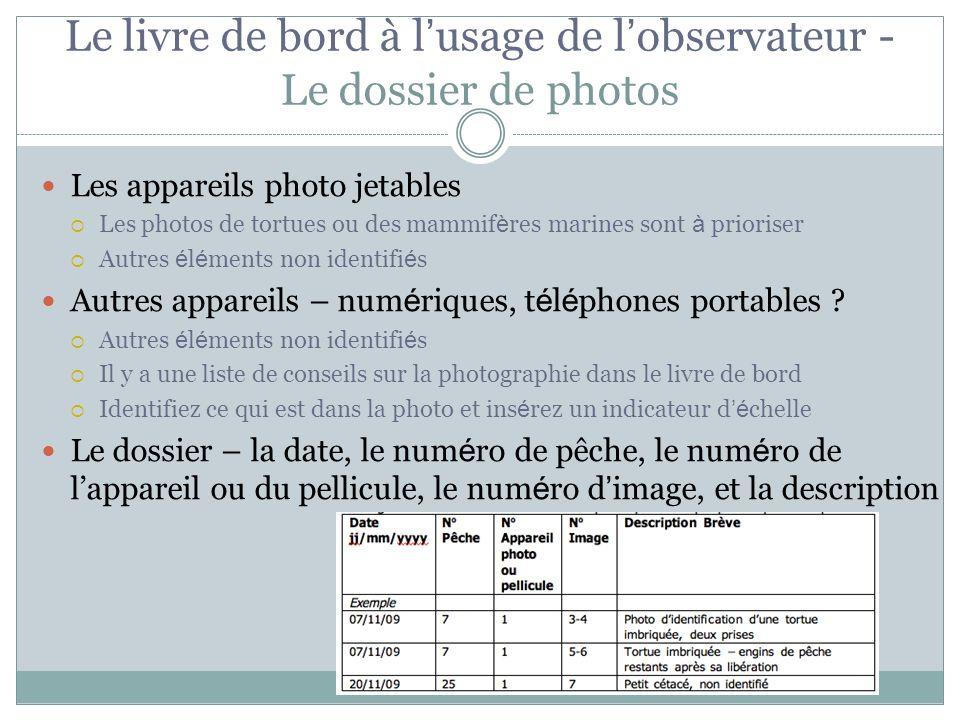 Le livre de bord à l usage de l observateur - Le dossier de photos Les appareils photo jetables Les photos de tortues ou des mammif è res marines sont