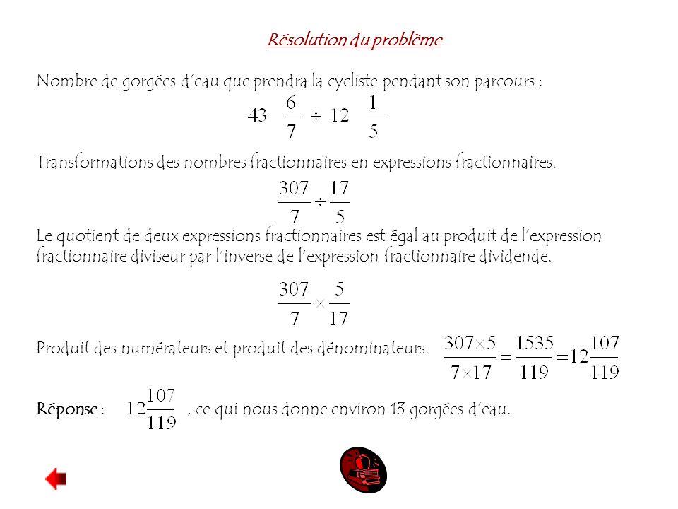 Résolution du problème Nombre de gorgées deau que prendra la cycliste pendant son parcours : Transformations des nombres fractionnaires en expressions
