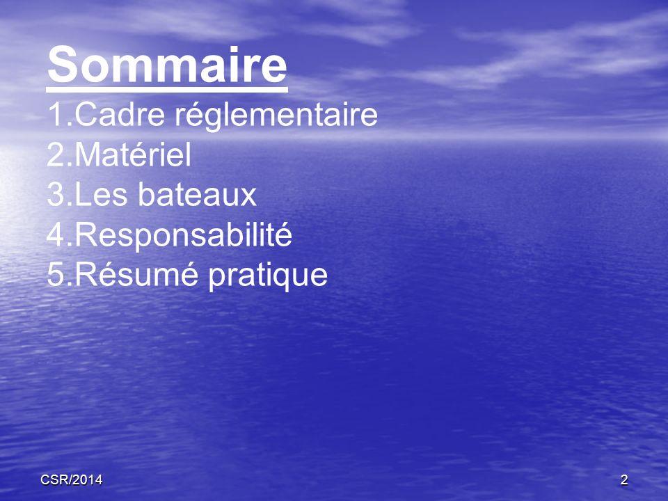 CSR/20143 En France, la pratique de la plongée est encadrée par un texte réglementaire appelé le Code du Sport, qui réglemente les établissements organisant la pratique et l enseignement de la plongée et qui décrit notamment les prérogatives de chaque niveau : Arrêté du 5 janvier 2012 Arrêté du 5 janvier 2012 (modifié par arrêtés dont le dernier date du 6 avril 2012) Le cadre réglementaire