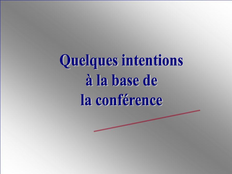 - Quelques intentions à la base de la conférence - Des préoccupations d ordre « culturel » et « climatique » - Des préoccupations relatives à la Réfor