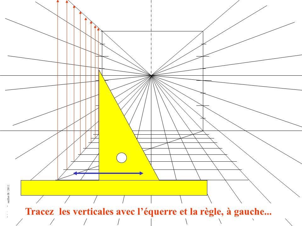 Création Drouillot B / 2011 Tracez les verticales avec léquerre et la règle, à gauche...