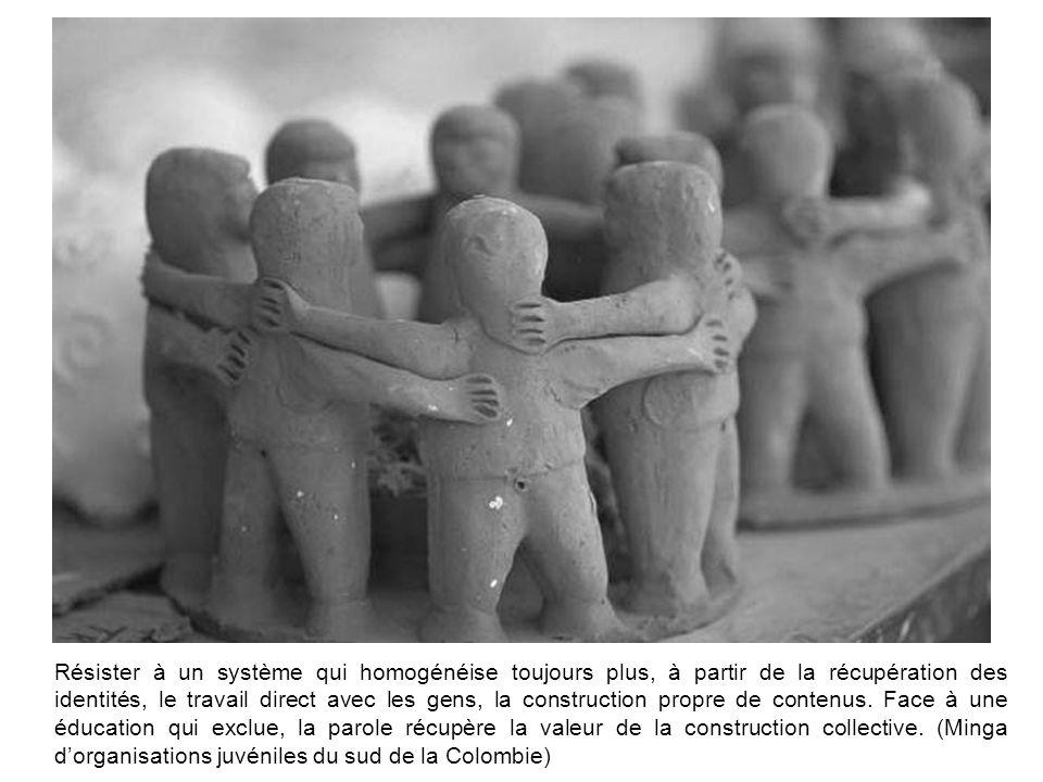 Résister à un système qui homogénéise toujours plus, à partir de la récupération des identités, le travail direct avec les gens, la construction propr