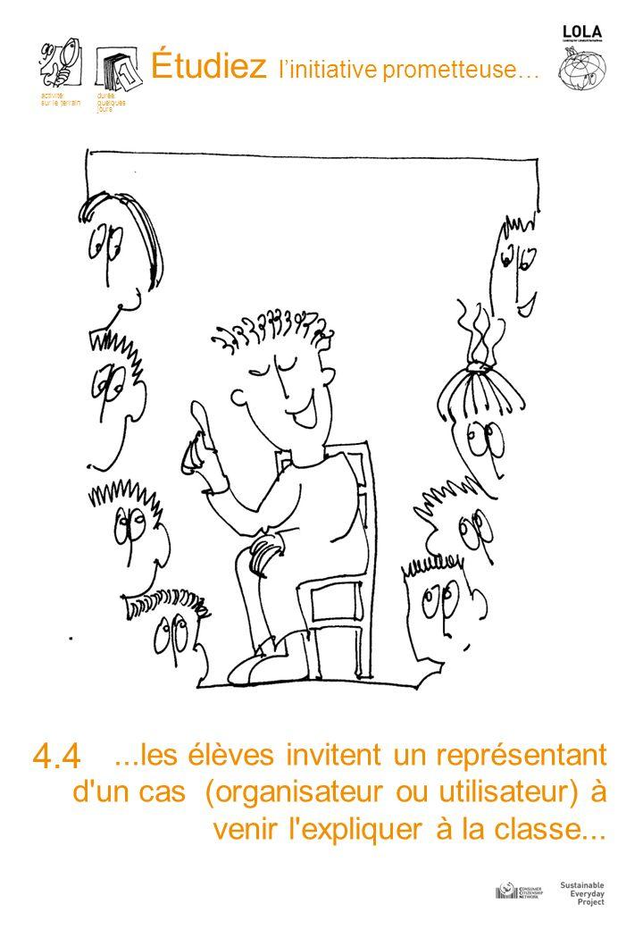 ...les élèves invitent un représentant d un cas (organisateur ou utilisateur) à venir l expliquer à la classe...