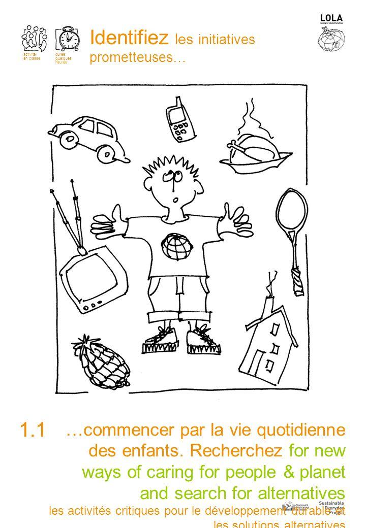 1.1 Identifiez les initiatives prometteuses… …commencer par la vie quotidienne des enfants.