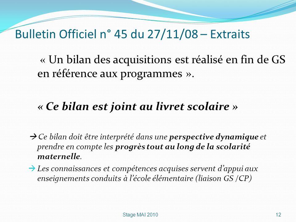 Bulletin Officiel n° 45 du 27/11/08 – Extraits « Un bilan des acquisitions est réalisé en fin de GS en référence aux programmes ». « Ce bilan est join