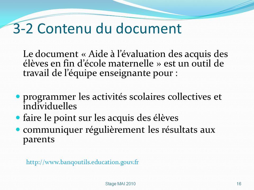 3-2 Contenu du document Le document « Aide à lévaluation des acquis des élèves en fin décole maternelle » est un outil de travail de léquipe enseignan