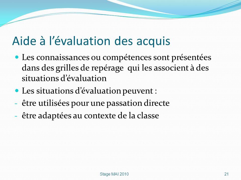 Aide à lévaluation des acquis Les connaissances ou compétences sont présentées dans des grilles de repérage qui les associent à des situations dévalua