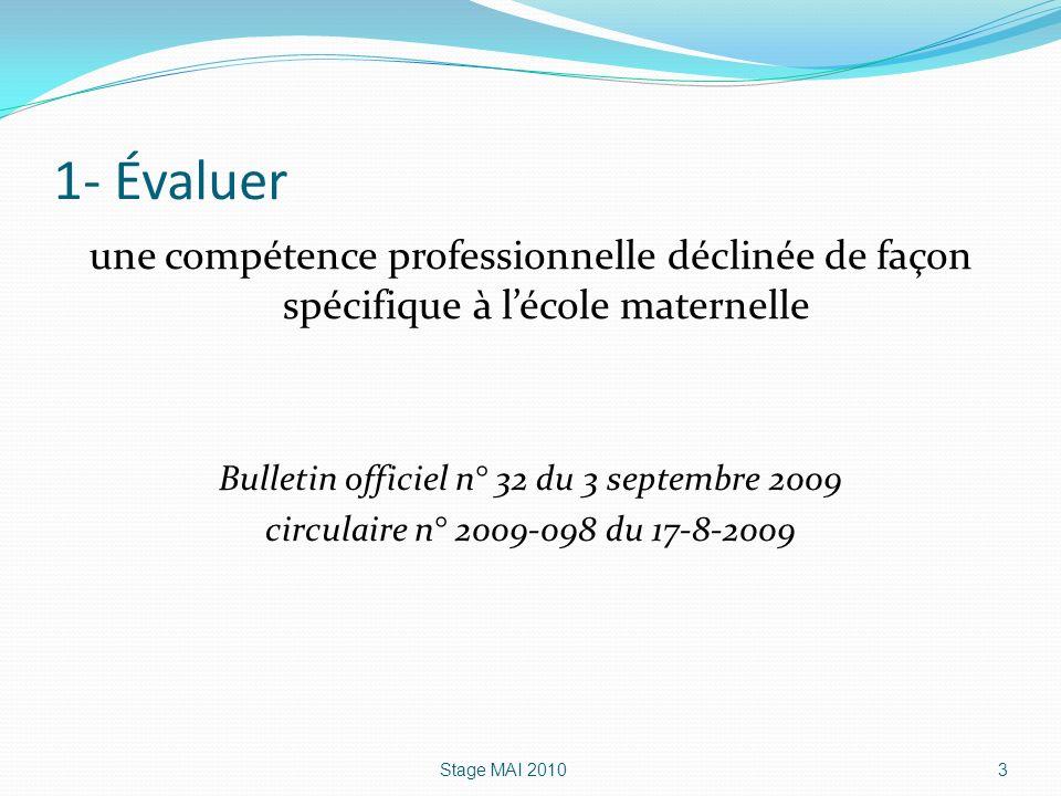 1- Évaluer une compétence professionnelle déclinée de façon spécifique à lécole maternelle Bulletin officiel n° 32 du 3 septembre 2009 circulaire n° 2