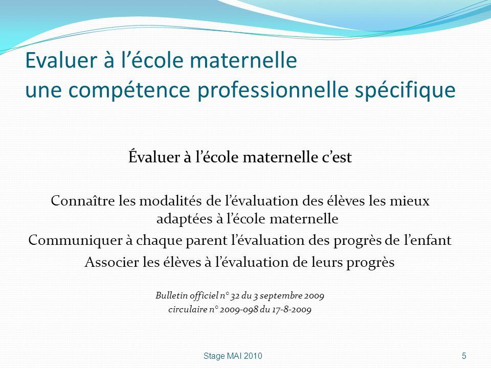 Evaluer à lécole maternelle une compétence professionnelle spécifique Évaluer à lécole maternelle cest Connaître les modalités de lévaluation des élèv