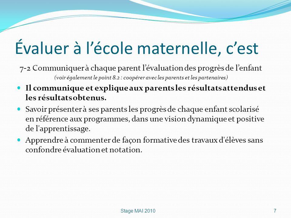 Évaluer à lécole maternelle, cest 7-2 Communiquer à chaque parent lévaluation des progrès de lenfant (voir également le point 8.2 : coopérer avec les