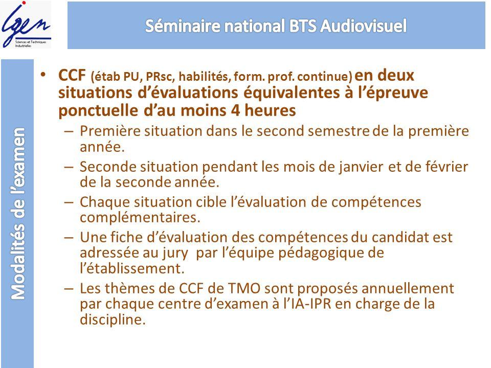 CCF (étab PU, PRsc, habilités, form. prof. continue) en deux situations dévaluations équivalentes à lépreuve ponctuelle dau moins 4 heures – Première