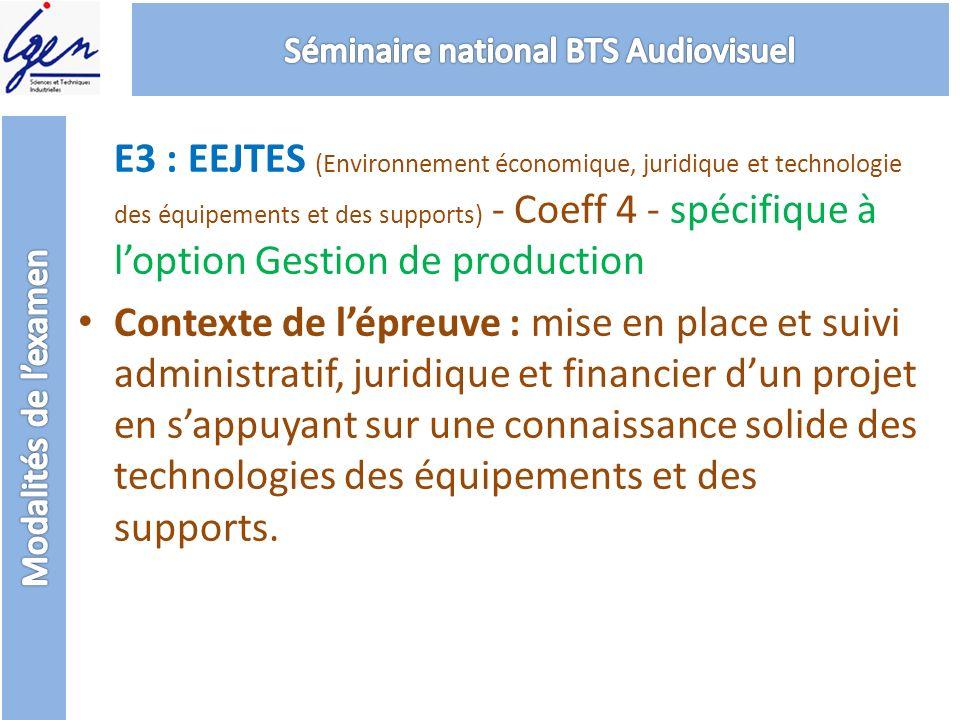 E3 : EEJTES (Environnement économique, juridique et technologie des équipements et des supports) - Coeff 4 - spécifique à loption Gestion de productio