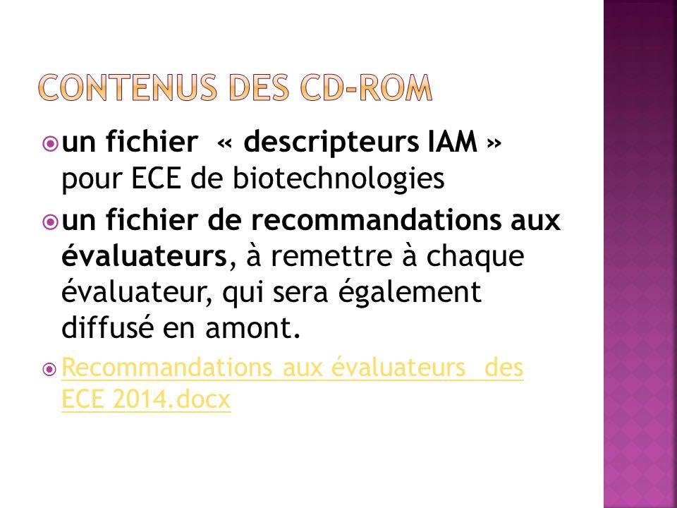 un fichier « descripteurs IAM » pour ECE de biotechnologies un fichier de recommandations aux évaluateurs, à remettre à chaque évaluateur, qui sera également diffusé en amont.