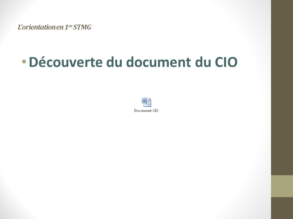 Lorientation en 1 re STMG Découverte du document du CIO