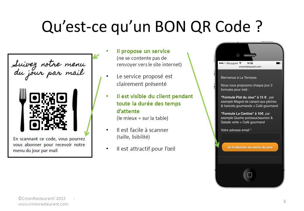 Quest-ce quun BON QR Code ? Il propose un service (ne se contente pas de renvoyer vers le site internet) Le service proposé est clairement présenté Il