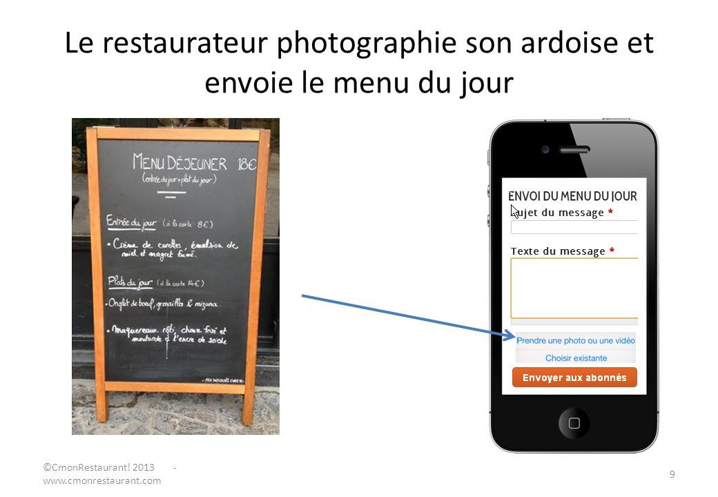 Le restaurateur photographie son ardoise et envoie le menu du jour 9 ©CmonRestaurant! 2013 - www.cmonrestaurant.com