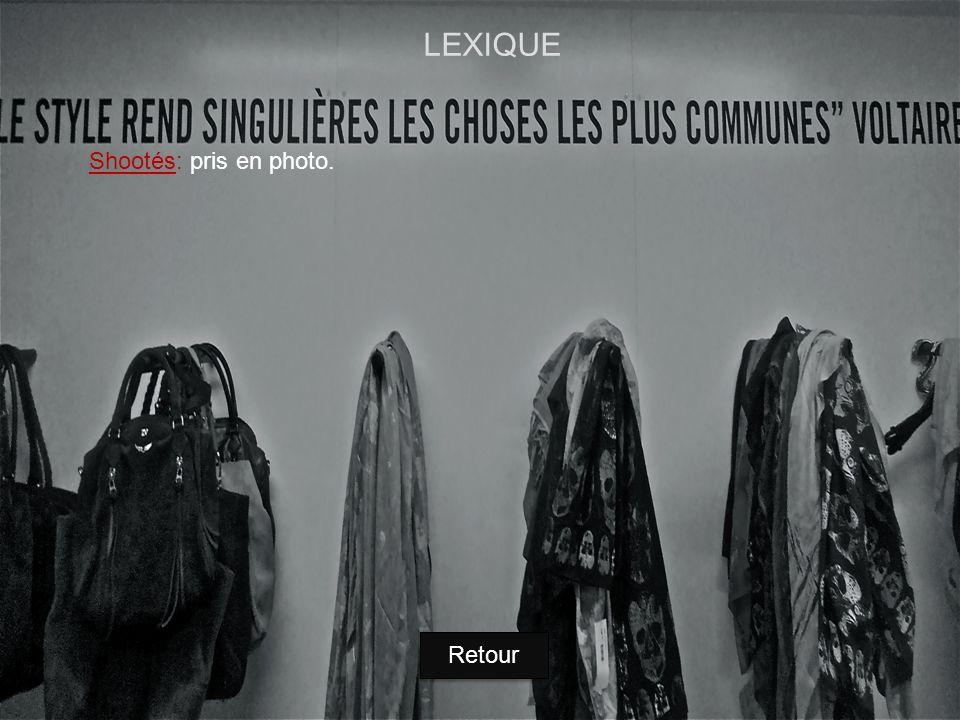 LEXIQUE Shootés: pris en photo. Retour