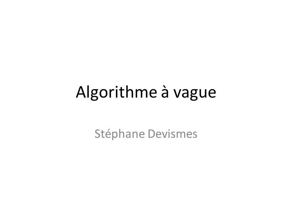 Algorithme à vague Stéphane Devismes