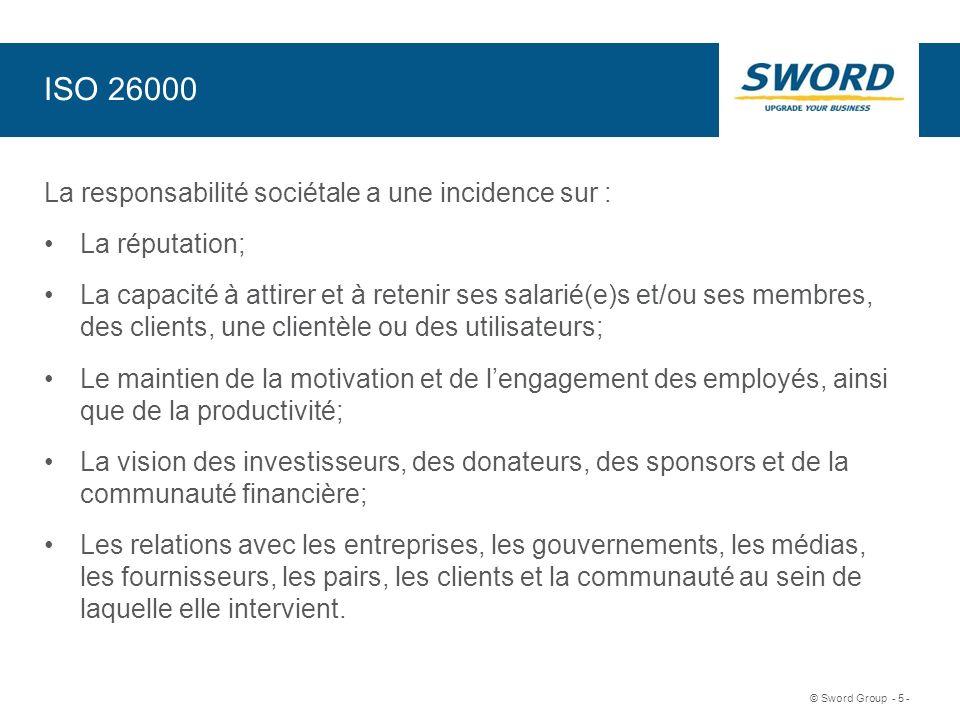 Sword © Sword Group - 6 - ISO 26000 Protection des données et de la vie privée des consommateurs Éviter que la collecte et le traitement de données personnelles nempiète sur la vie privée Développement des technologies et accès à la technologie Accroître la fiabilité de la collecte et de la gestion des données et informations
