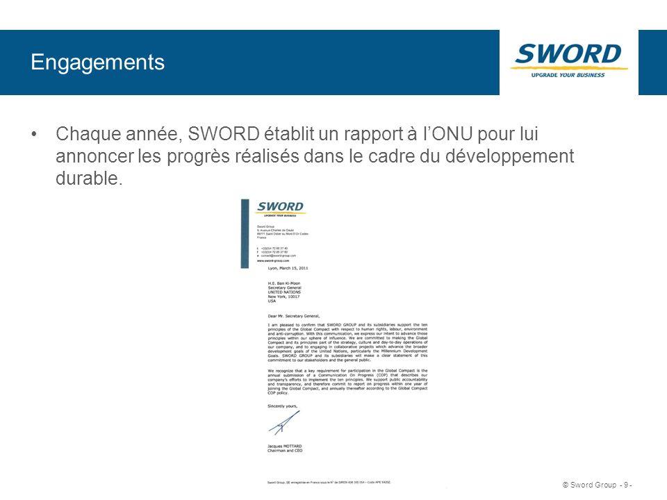 Sword © Sword Group - 9 - Engagements Chaque année, SWORD établit un rapport à lONU pour lui annoncer les progrès réalisés dans le cadre du développem