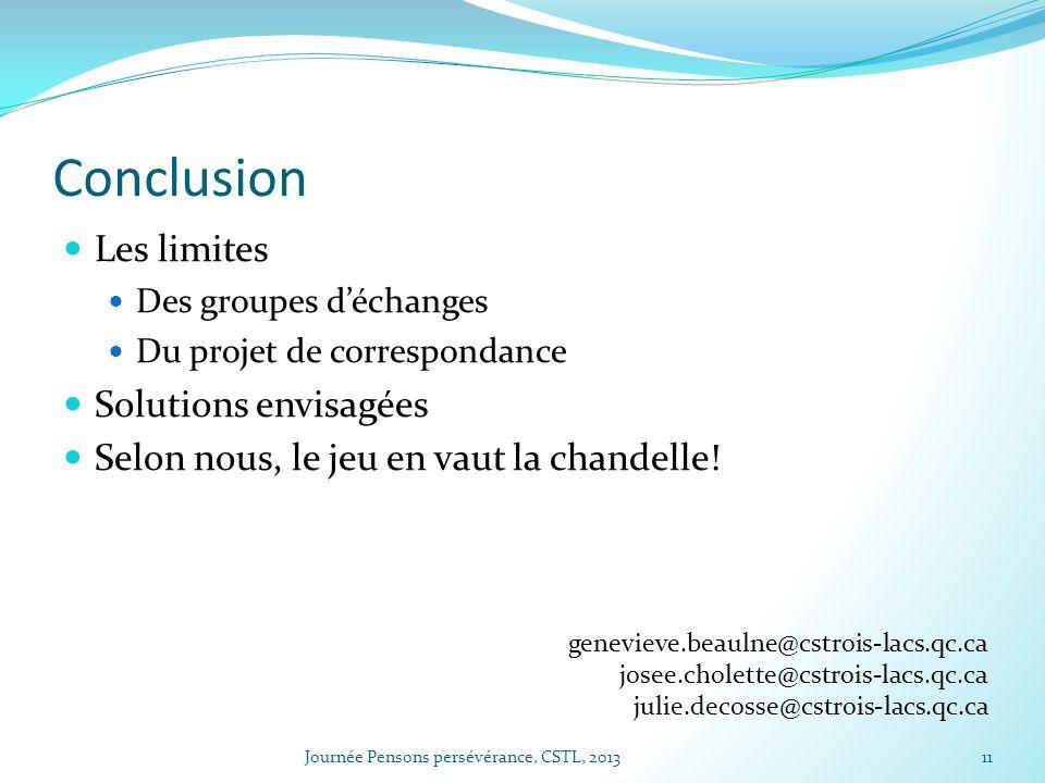 Conclusion Les limites Des groupes déchanges Du projet de correspondance Solutions envisagées Selon nous, le jeu en vaut la chandelle.
