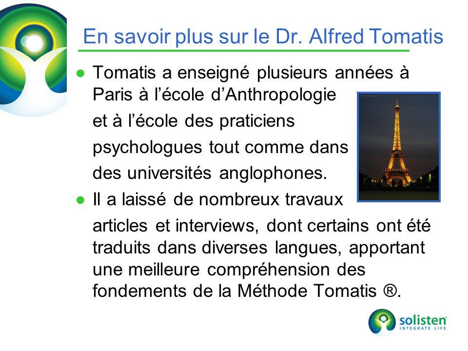 © Solisten LLC., 2009 En savoir plus sur le Dr. Alfred Tomatis Tomatis a enseigné plusieurs années à Paris à lécole dAnthropologie et à lécole des pra