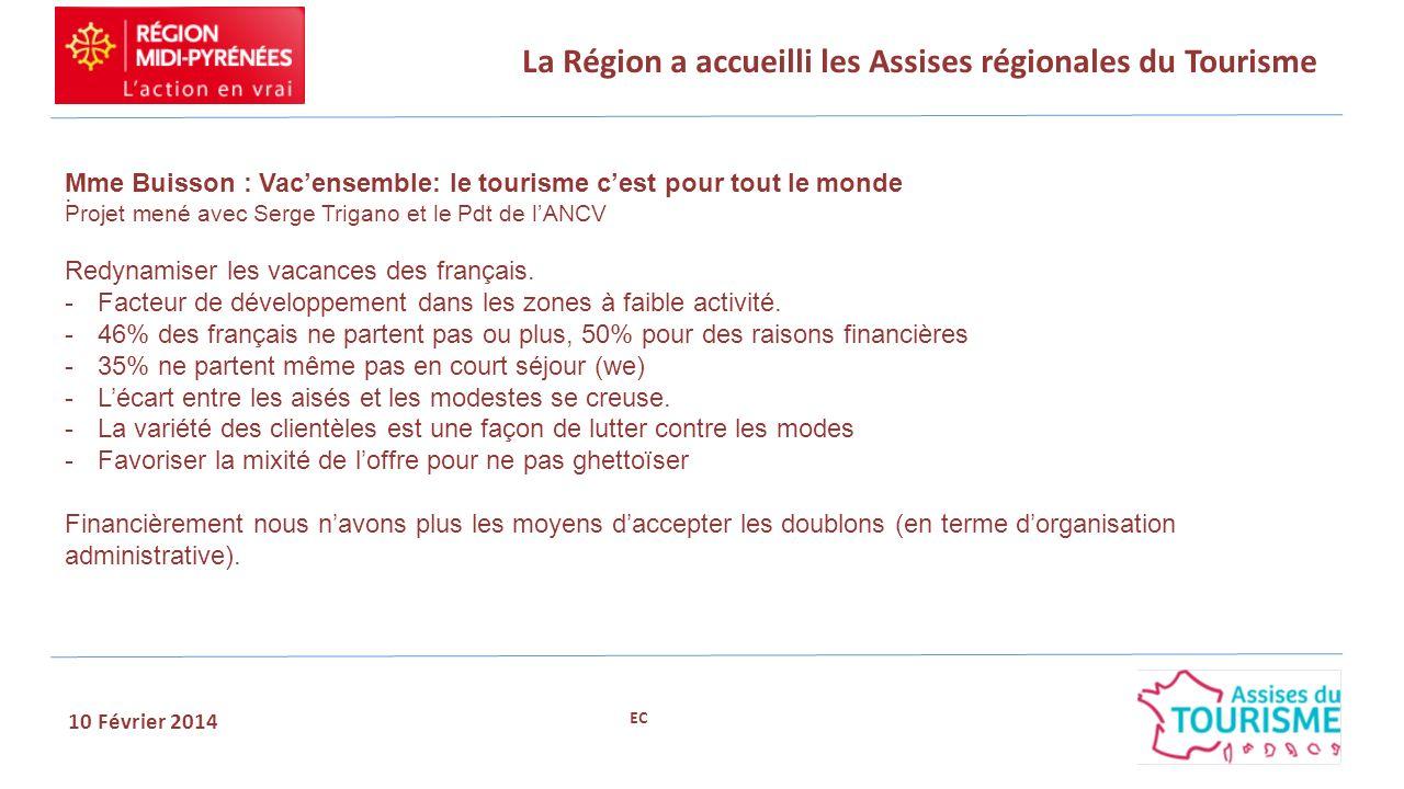 La Région a accueilli les Assises régionales du Tourisme 10 Février 2014. Mme Buisson : Vacensemble: le tourisme cest pour tout le monde Projet mené a