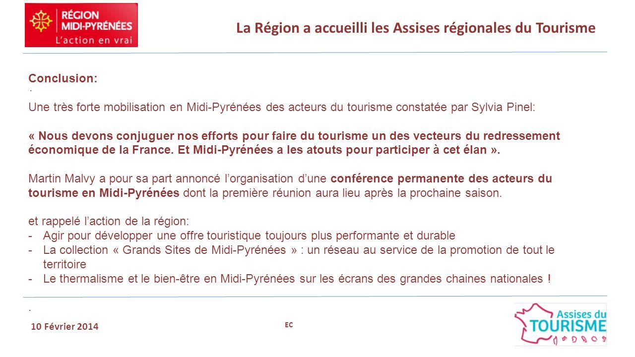 La Région a accueilli les Assises régionales du Tourisme 10 Février 2014. Conclusion: Une très forte mobilisation en Midi-Pyrénées des acteurs du tour