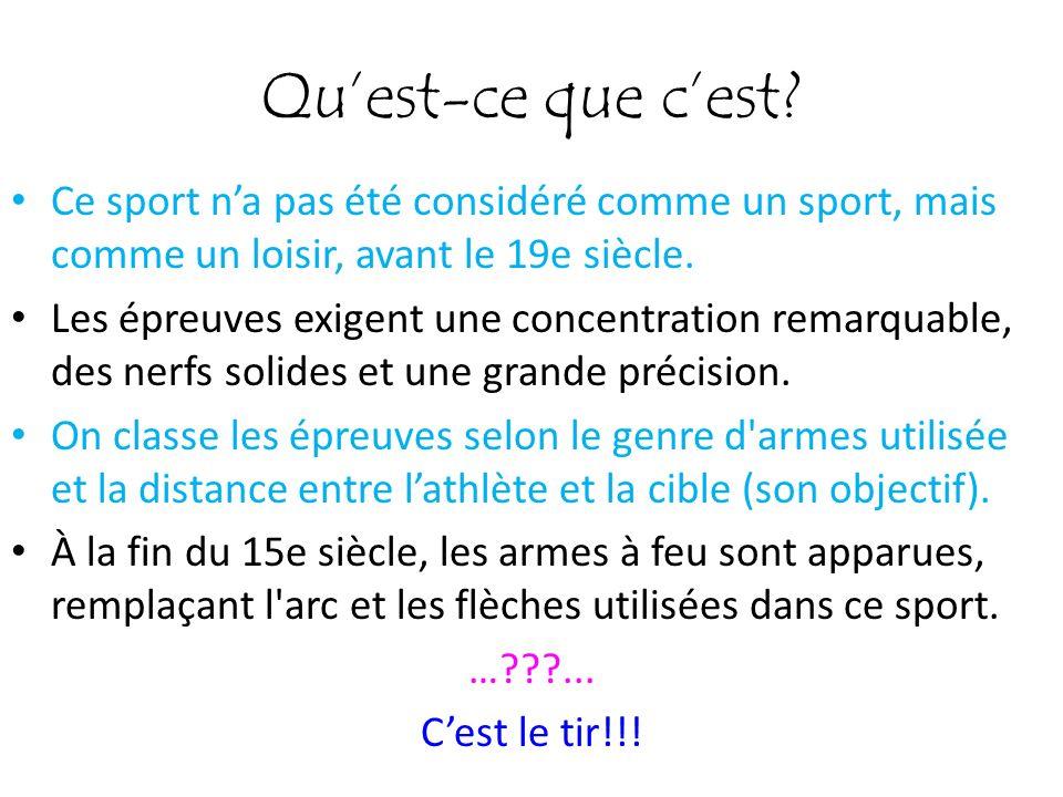 Quest-ce que cest? Ce sport na pas été considéré comme un sport, mais comme un loisir, avant le 19e siècle. Les épreuves exigent une concentration rem