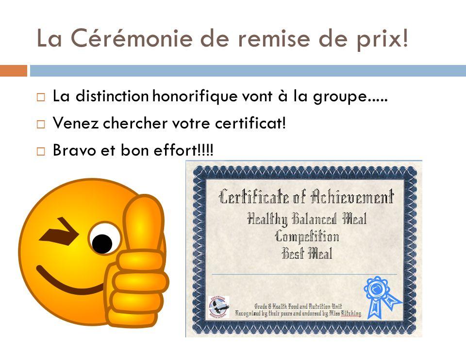 La Cérémonie de remise de prix! La distinction honorifique vont à la groupe..... Venez chercher votre certificat! Bravo et bon effort!!!!