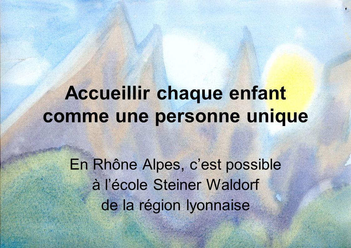 Accueillir chaque enfant comme une personne unique En Rhône Alpes, cest possible à lécole Steiner Waldorf de la région lyonnaise