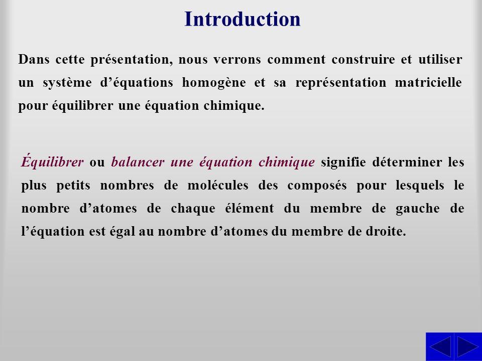 Dans cette présentation, nous verrons comment construire et utiliser un système déquations homogène et sa représentation matricielle pour équilibrer u