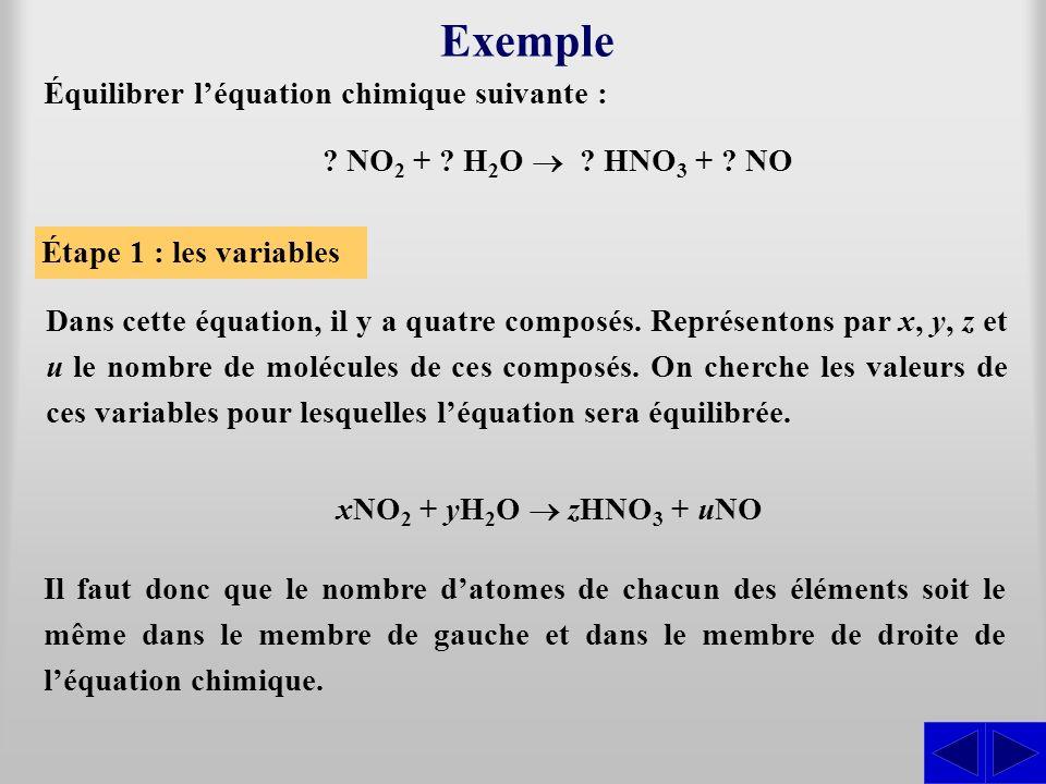 Exemple Dans cette équation, il y a quatre composés. Représentons par x, y, z et u le nombre de molécules de ces composés. On cherche les valeurs de c