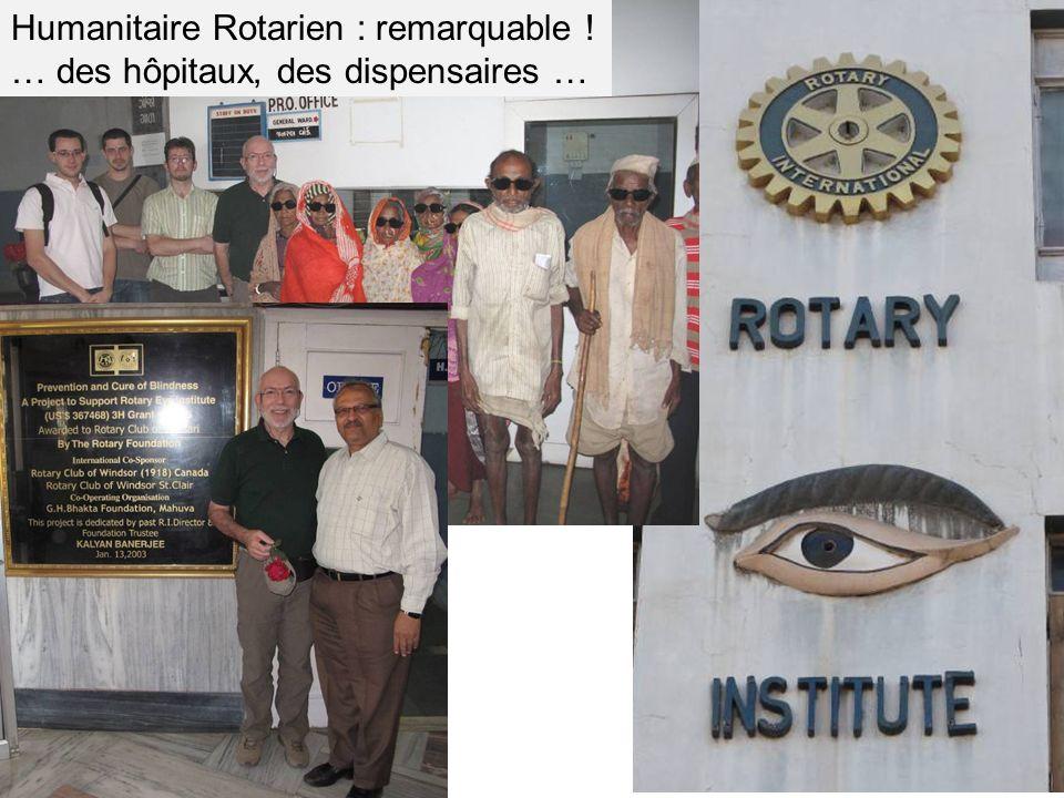 Humanitaire Rotarien : remarquable ! … des hôpitaux, des dispensaires …