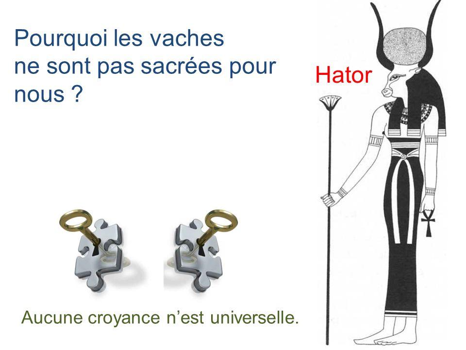 Pourquoi les vaches ne sont pas sacrées pour nous Hator Aucune croyance nest universelle.