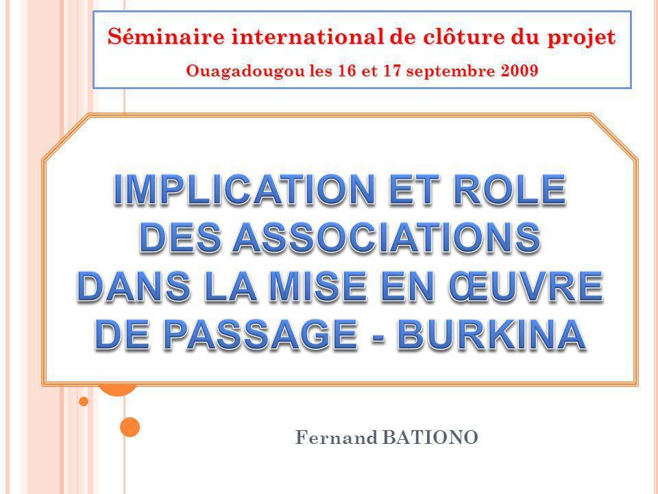 Fernand BATIONO Séminaire international de clôture du projet Ouagadougou les 16 et 17 septembre 2009