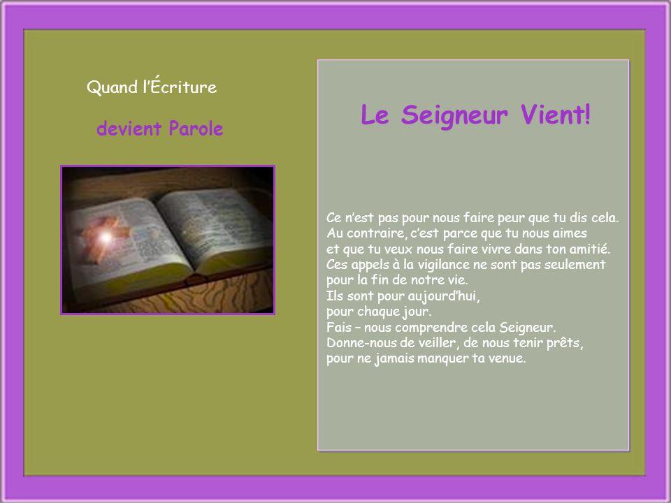 Extrait de la méditation du Père Pierre Duvillaret Quand lÉcriture devient Parole Le Seigneur Vient.