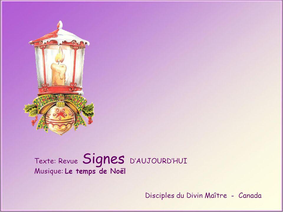 Texte: Revue Signes DAUJOURDHUI Musique: Le temps de Noël Disciples du Divin Maître - Canada