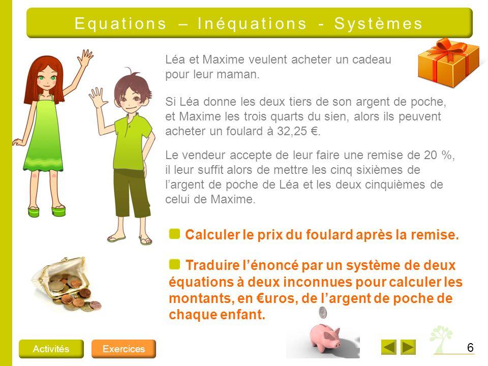 6 ActivitésExercices Equations – Inéquations - Systèmes Calculer le prix du foulard après la remise.