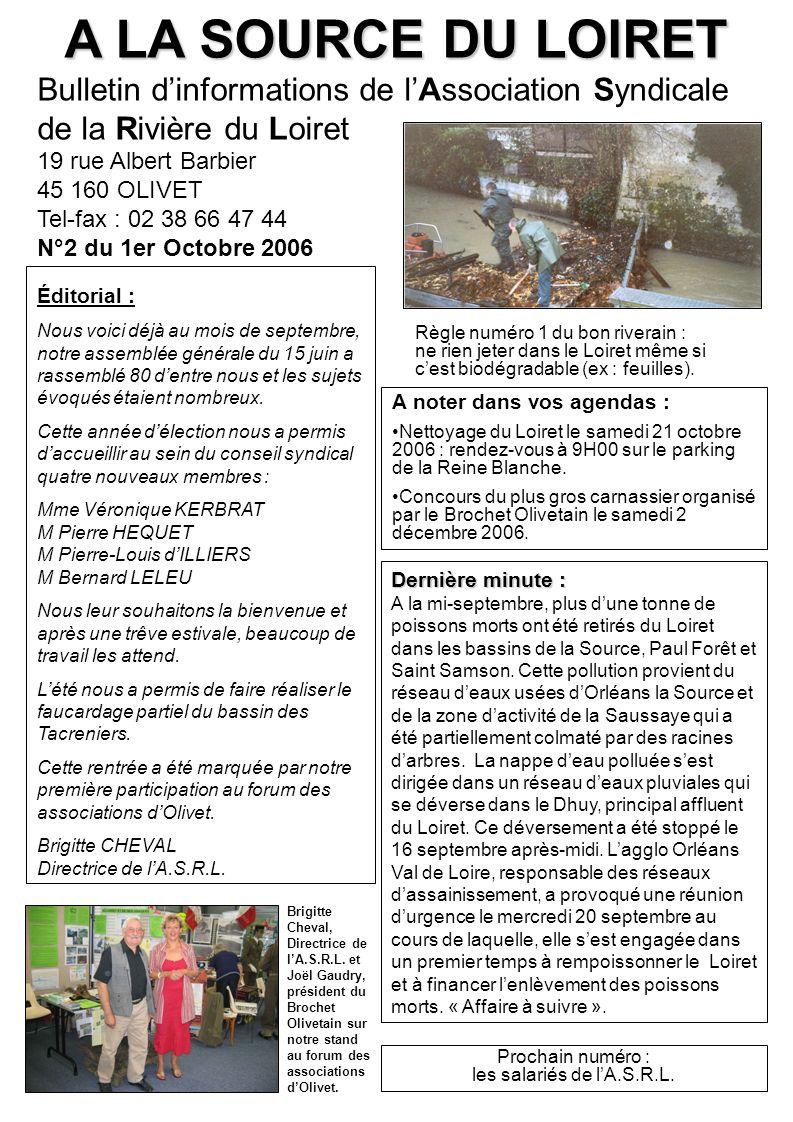 A LA SOURCE DU LOIRET Bulletin dinformations de lAssociation Syndicale de la Rivière du Loiret 19 rue Albert Barbier 45 160 OLIVET Tel-fax : 02 38 66