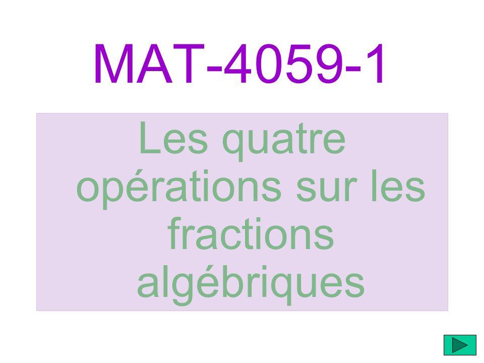 MAT-4059-1 Les quatre opérations sur les fractions algébriques