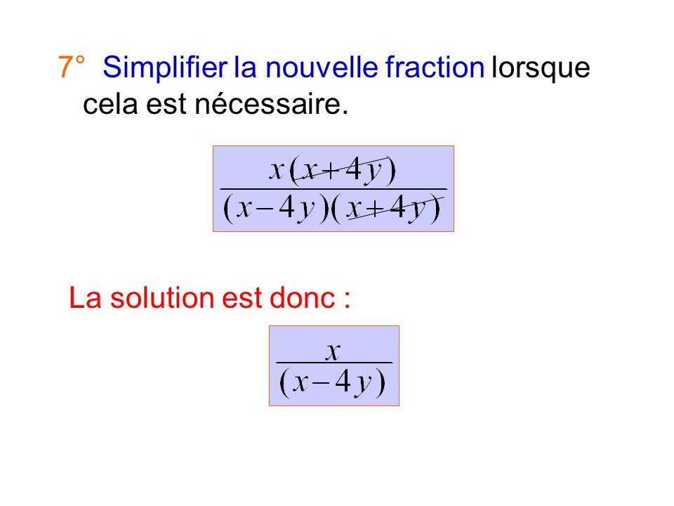 7° Simplifier la nouvelle fraction lorsque cela est nécessaire. La solution est donc :