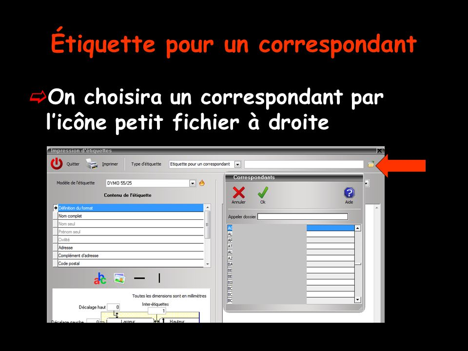 Étiquette pour un correspondant On choisira un correspondant par licône petit fichier à droite