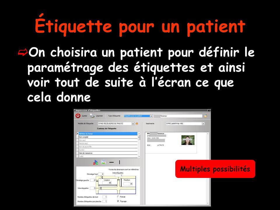 Étiquette pour un patient On choisira un patient par licône petit fichier à droite